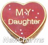H1150D My Daughter On Red Heart Floating Locket Charm